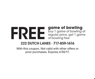 Free game of bowling. Buy 1 game of bowling at regular price, get 1 game of bowling free. With this coupon. Not valid with other offers or prior purchases. Expires 4/30/17.