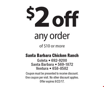$2 off any order of $10 or more. Coupon must be presented to receive discount. One coupon per visit. No other discount applies. Offer expires 9/22/17.