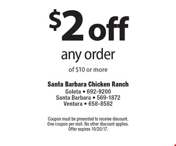 $2 off any order of $10 or more. Coupon must be presented to receive discount. One coupon per visit. No other discount applies. Offer expires 10/20/17.