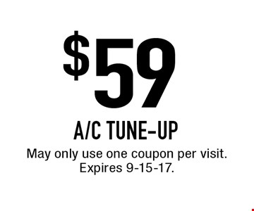 $59 A/C TUNE-UP. May only use one coupon per visit. Expires 9-15-17.