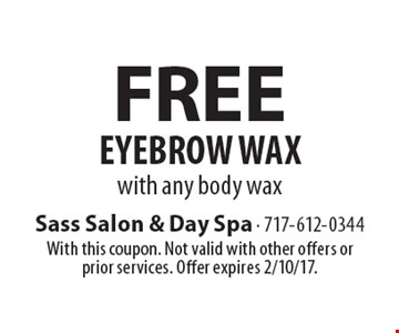Free eyebrow wax with any body wax. With this coupon. Not valid with other offers or prior services. Offer expires 2/10/17.