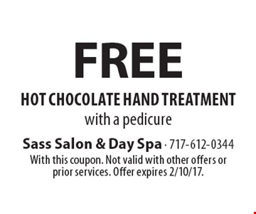 Free hot chocolate hand treatment with a pedicure. With this coupon. Not valid with other offers or prior services. Offer expires 2/10/17.