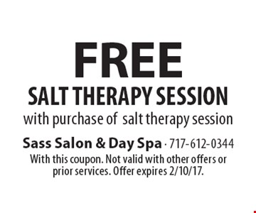 Free salt therapy session with purchase of salt therapy session. With this coupon. Not valid with other offers or prior services. Offer expires 2/10/17.