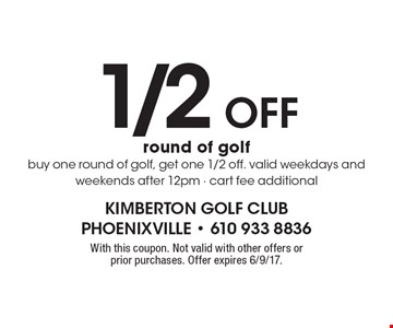 1/2 Off round of golf buy one round of golf, get one 1/2 off. valid weekdays and weekends after 12pm - cart fee additional. With this coupon. Not valid with other offers or prior purchases. Offer expires 6/9/17.