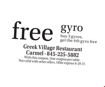 Free gyro. Buy 3 gyros, get the 4th gyro free. With this coupon. One coupon per table. Not valid with other offers. Offer expires 9-29-17.