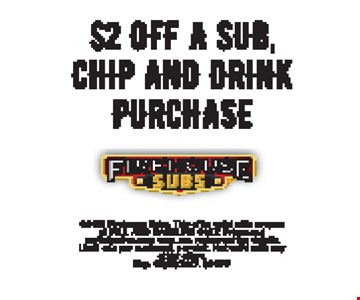 $2 off a sub, chip and drink purchase. Exp. 3-31-17.