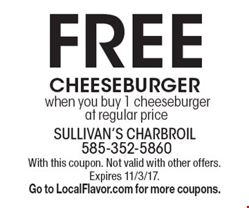 FREE cheese burger when you buy 1 cheeseburger at regular price. With this coupon. Not valid with other offers. Expires 11/3/17. Go to LocalFlavor.com for more coupons.