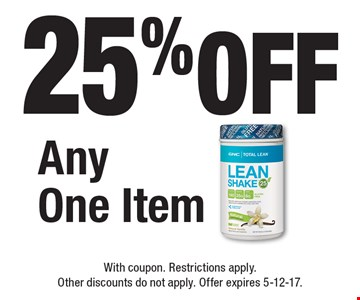 25% off Any One Item. With coupon. Restrictions apply. Other discounts do not apply. Offer expires 5-12-17.