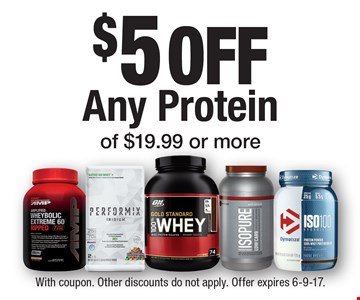 $5 off Any Protein of $19.99 or more. With coupon. Other discounts do not apply. Offer expires 6-9-17.