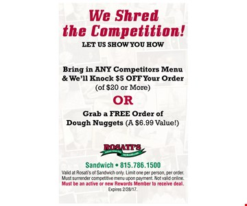 $5 off your order of $20 or more when you bring in any competitors menu OR Free order of dough nuggets