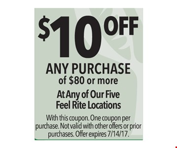 $10 off any purchase of $80 or more. With this coupon. One coupon per purchase. Not valid with other offers or prior purchases. Offer expires 7-14-17.