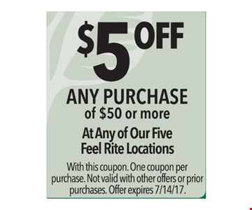 $5 off any purchase of $50 or more. With this coupon. One coupon per purchase. Not valid with other offers or prior purchases. Offer expires 7-14-17.
