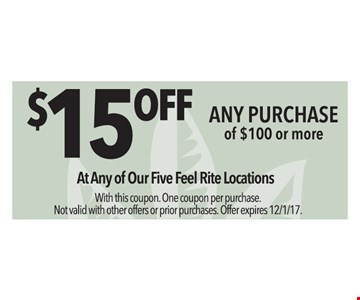 $15 off any purchase of $100 or more. With this coupon. One Coupon per purchase. Not valid with other offers or prior purchases. Offer exp. 12/1/17.