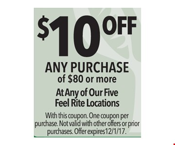 $10 off any purchase of $100 or more. With this coupon. One Coupon per purchase. Not valid with other offers or prior purchases. Offer exp. 12/1/17.