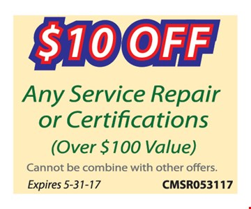 $10 Any Service Repair or Certifications (over $100 Value)