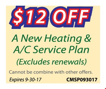 $12 OFF a New heating & A/C Service plan (excludes renewals )