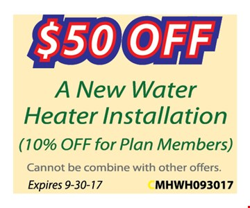 $50 OFF a new water heater installation  (10% Off for plan Members )