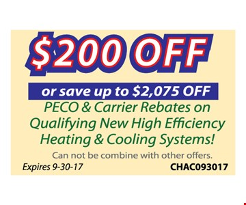 $200 OFF or save up to $2,075 off - Peco & Carrier rebates on Qualifying New High Efficiency heating & cooling systems