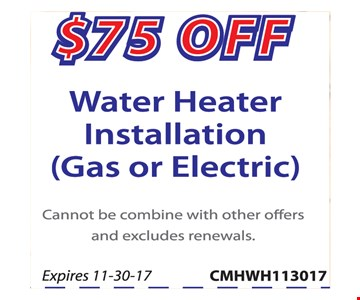 $75 Off water heater installation (gas or electric)