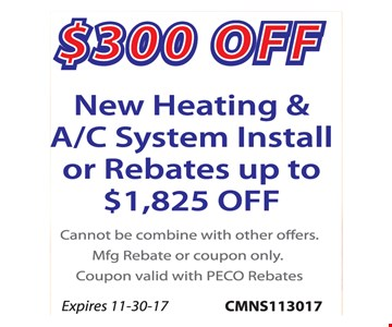 $300 Off new heating & a/c system install or rebates up to $1,825 off