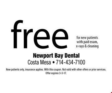 Free for new patients with paid exam, x-rays & cleaning. New patients only, insurance applies. With this coupon. Not valid with other offers or prior services.Offer expires 3-3-17.