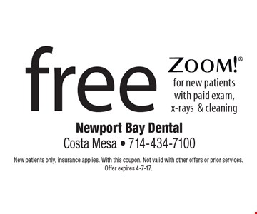 Free Zoom!® for new patients with paid exam, x-rays & cleaning. New patients only, insurance applies. With this coupon. Not valid with other offers or prior services.Offer expires 4-7-17.
