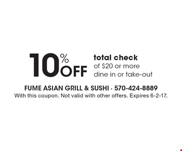 10% OFF total check of $20 or more dine in or take-out. With this coupon. Not valid with other offers. Expires 6-2-17.