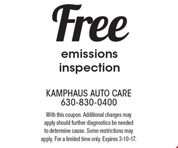 Free emissions inspection. With this coupon. Additional charges may apply should further diagnostics be needed to determine cause. Some restrictions may apply. For a limited time only. Expires 3-10-17.