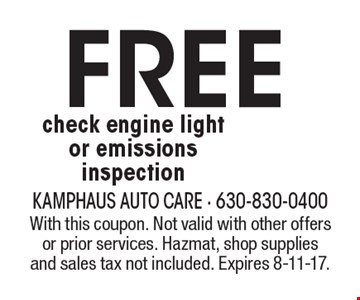 Free check engine light or emissions inspection. With this coupon. Not valid with other offers or prior services. Hazmat, shop supplies and sales tax not included. Expires 8-11-17.