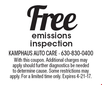 Free emissions inspection. With this coupon. Additional charges may apply should further diagnostics be needed to determine cause. Some restrictions may apply. For a limited time only. Expires 4-21-17.