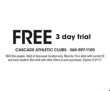 Free 3 day trial. With this coupon. Valid at Vancouver location only. Must be 16 or older with current ID and local resident. Not valid with other offers or prior purchases. Expires 2/27/17.