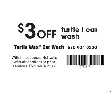 $3 Off turtle I car wash. With this coupon. Not valid with other offers or prior services. Expires 3-15-17.