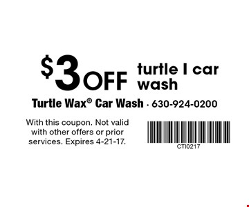 $3 Off turtle I car wash. With this coupon. Not valid with other offers or prior services. Expires 4-21-17.