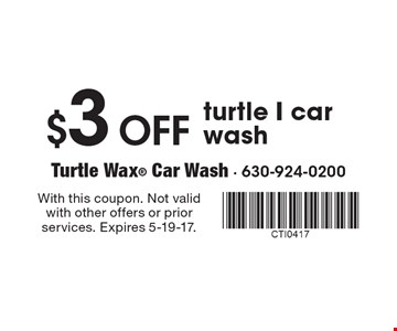 $3 Off turtle I car wash. With this coupon. Not valid with other offers or prior services. Expires 5-19-17.