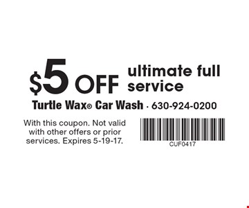 $5 Off ultimate full service. With this coupon. Not valid with other offers or prior services. Expires 5-19-17.