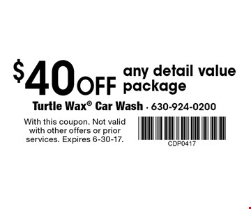 $40 off any detail value package. With this coupon. Not valid with other offers or prior services. Expires 6-30-17.