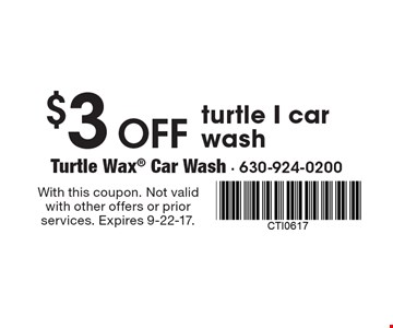 $3 off turtle I car wash. With this coupon. Not valid with other offers or prior services. Expires 9-22-17.
