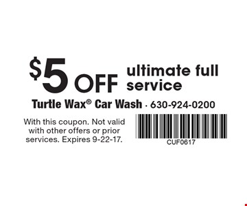 $5 off ultimate full service. With this coupon. Not valid with other offers or prior services. Expires 9-22-17.