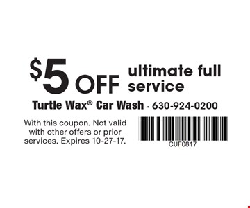 $5 Off ultimate full service. With this coupon. Not valid with other offers or prior services. Expires 10-27-17.