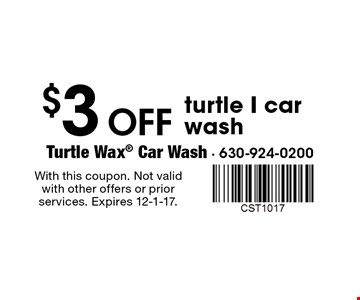 $3 off turtle I car wash. With this coupon. Not valid with other offers or prior services. Expires 12-1-17.