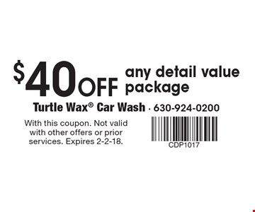 $40 Off any detail value package. With this coupon. Not valid with other offers or prior services. Expires 2-2-18.