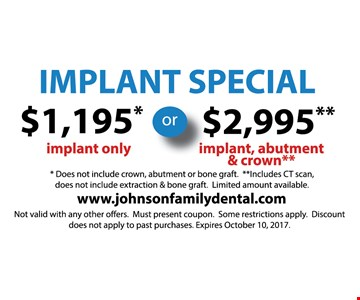 $1,915 -implant only, $2,295 -implant, abutment & crown