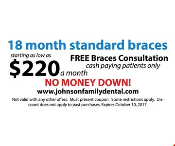 $220 a month, 18 month standard braces