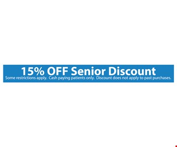 15% off senior discount, cash paying patients only