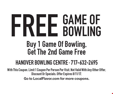 Free Game Of Bowling. Buy 1 Game Of Bowling, Get The 2nd Game Free. With This Coupon. Limit 1 Coupon Per Person Per Visit. Not Valid With Any Other Offer, Discount Or Specials. Offer Expires 8/11/17. Go to LocalFlavor.com for more coupons.