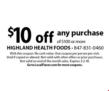 $10 off any purchase of $100 or more. With this coupon. No cash value. One coupon per person per visit. Void if copied or altered. Not valid with other offers or prior purchases. Not valid on end of the month sales. Expires 2-2-18.Go to LocalFlavor.com for more coupons.