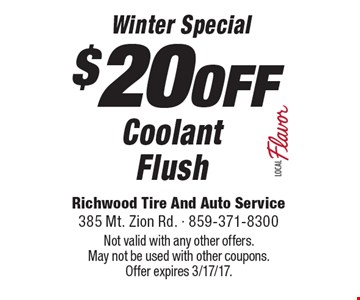 Winter Special $20 OFF Coolant Flush. Not valid with any other offers. May not be used with other coupons.Offer expires 3/17/17.