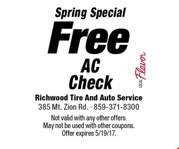 Spring Special Free AC Check. Not valid with any other offers. May not be used with other coupons. Offer expires 5/19/17.