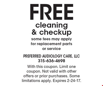 FREE cleaning & checkup some fees may apply for replacement parts or service. With this coupon. Limit one coupon. Not valid with other offers or prior purchases. Some limitations apply. Expires 2-24-17.