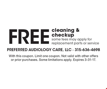 Free cleaning & checkup some fees may apply for replacement parts or service. With this coupon. Limit one coupon. Not valid with other offers or prior purchases. Some limitations apply. Expires 3-31-17.